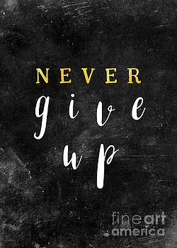 Never give up motivationial quote by Justyna JBJart