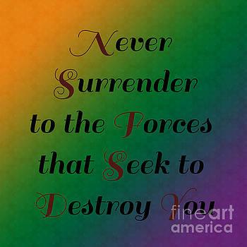 Never Surrender/Inspirational # 1   by Alisha at AlishaDawnCreations
