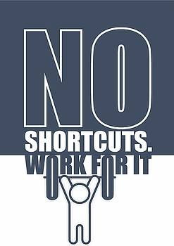 No Shortcuts Work For It Gym Motivational Quotes Poster by Lab No 4