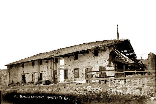 California Views Mr Pat Hathaway Archives - Old Spanish Convent, Monterey Circa 1898