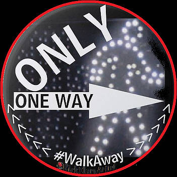 ONLY ONE WAY Walk Away by Rick Elam