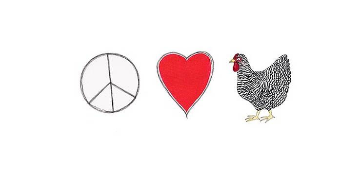 Peace, Love and Chickens by Sarah Rosedahl