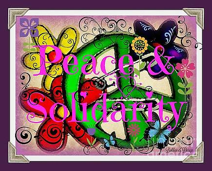 Peace n Solidarity  by Bobbee Rickard