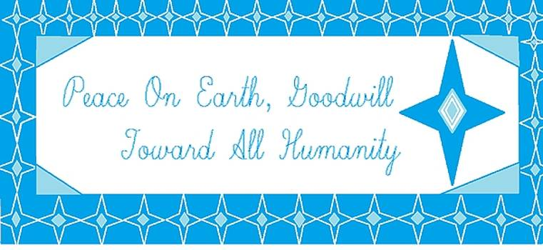 Peace On Earth, Goodwill Toward All Humanity by Linda Velasquez