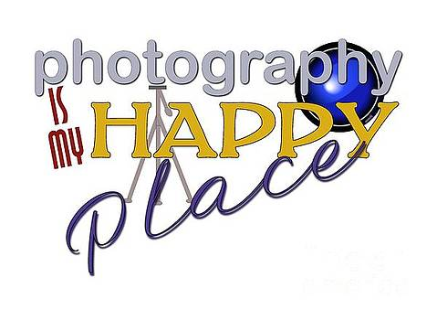 Photography is My Happy Place by Shelley Overton