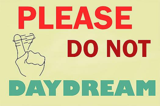 Please do not daydream by Khajohnpan Sauychalad