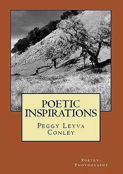 Poetic Inspirations by Peggy Leyva Conley