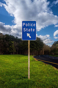 Police State Road Sign by Greg Collins