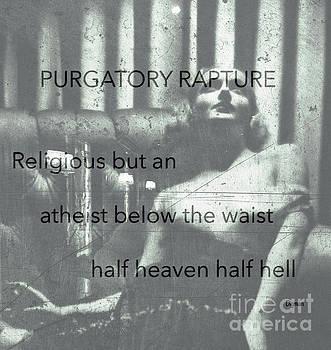 Purgatory Rapture  by Steven Digman