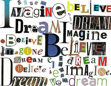 Ransom Art by Judy Salcedo IMAGINE DREAM BELIEVE by Judy Salcedo