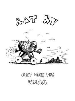 Rat Rv - Just Livin The Dream by Kim Gauge