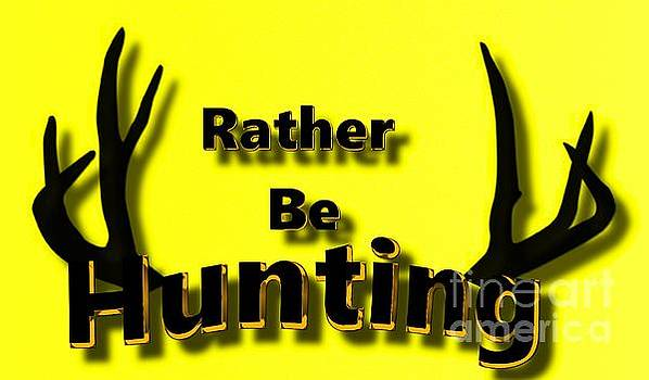 Rather Be Dear Hunting by Mark Moore