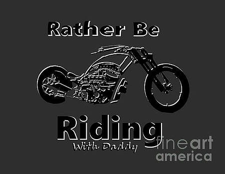 Rather Be Riding With Daddy by Mark Moore