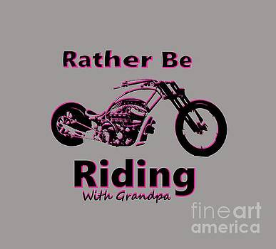Rather Be Riding With Grandpa by Mark Moore