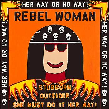 Rebel Woman by MaryAnn Kikerpill