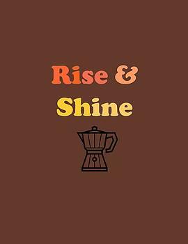 Rise and Shine by Rosemary Nagorner