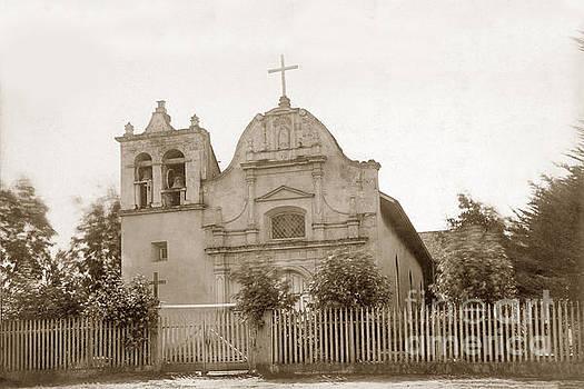 California Views Archives Mr Pat Hathaway Archives - Royal Presidio Chapel, Monterey  Circa 1887