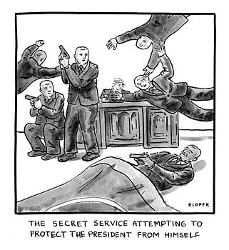 Secret Service Attempting to Protect the President from Himself by Brendan Loper