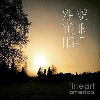 Shine Your Light by Kirsi Wahlstrom