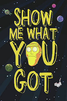 Show Me What You Got by Rick And Morty