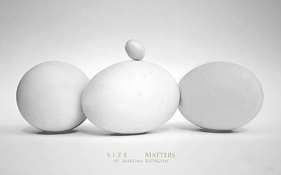 Size Matters by Martina  Rathgens