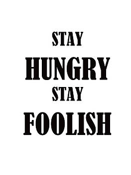 Stay Hungry Stay Foolish by Trilby Cole