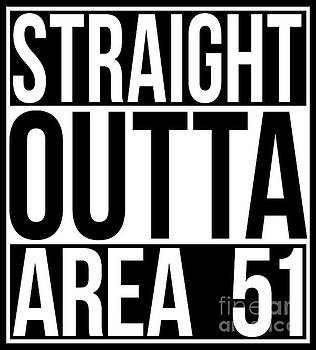 Straight Outta AREA 51 by Bruce Stanfield