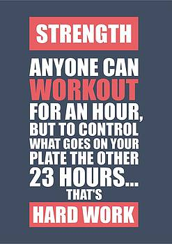 Strength Anyone Can Workout For An Hour Gym Motivational Quotes Poster by Lab No 4