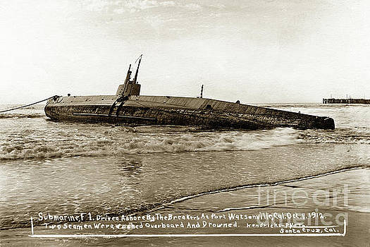 California Views Mr Pat Hathaway Archives - Submarine F-1 driven ashore by breakers, at port on Visit for 3ed apple annual  1912