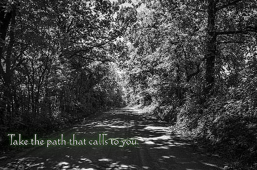 Take the path that calls to you by Eric Benjamin
