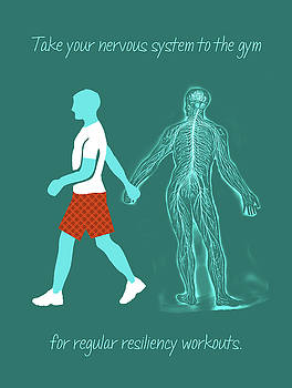 Take Your Nervous System to the Gym by Heidi Hanson