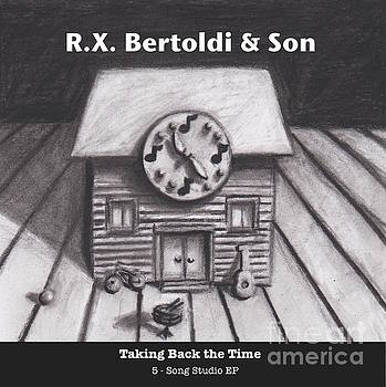 Taking Back the Time by RX Bertoldi