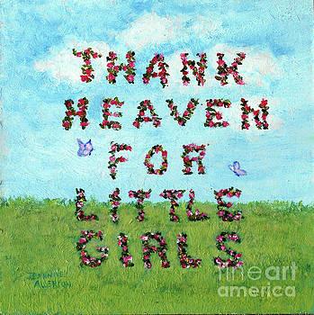 Thank Heaven for Little Girls by Jeannie Allerton