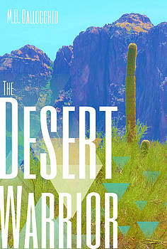 The Desert Warrior Poster IV by MB Dallocchio