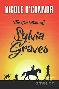 The Evolution of Sylvia Graves by Nicole O'Connor