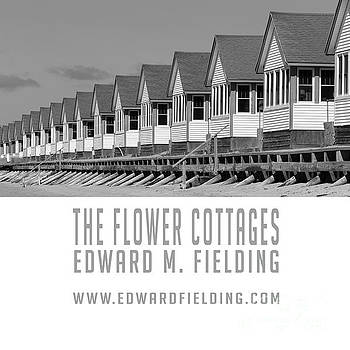 The Flower Cottages by Edward M. Fielding by Edward Fielding