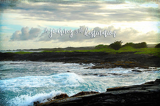The journey is the destination quote, Hawaii black sand beach  by Marcia Luce at Luceworks