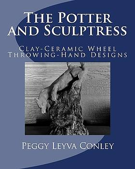 The Potter and Sculptress by Peggy Leyva Conley