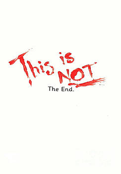 This Is Not The End by Michelle Deyna-Hayward