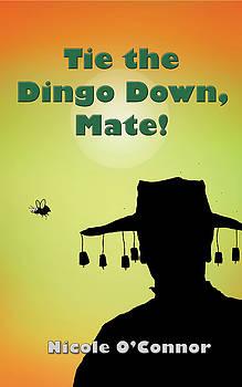 Tie the Dingo Down Mate by Nicole O'Connor