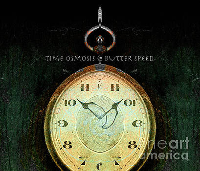 Time Osmosis at Butter Speed  by Steven Digman