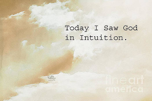 Today I Saw God in Intuition by Beauty For God