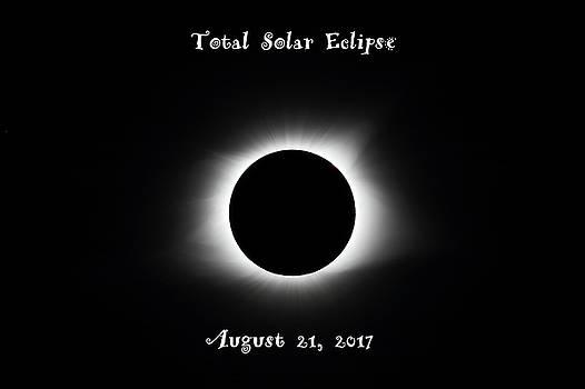 Total Solar Eclipse August 21 2017 by Carol Montoya