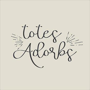Totes Adorbs by Jaime Friedman