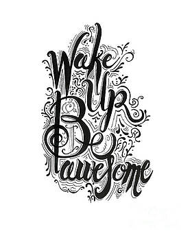 Wake up Be awesome by Cindy Garber Iverson