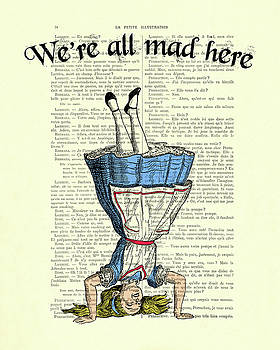 We're all mad here Alice in wonderland dictionary art print by Madame Memento