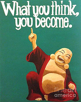 What You Think You Become Buddha by Ashley Baldwin