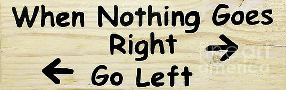 When Nothing Goes Right Go Left by Arnie Goldstein