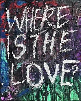 Where is the love? by Jen Berg