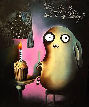 Why its so dark outside isnt it my birthday by Anastassia Neislotova